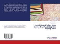 Portada del libro de Fault Tolerant Token Based Atomic Broadcast Algorithm Relying On RP