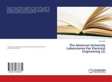 Bookcover of The American University Laboratories For Electrical Engineering (2)