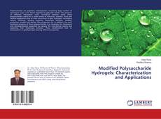 Couverture de Modified Polysaccharide Hydrogels: Characterization and Applications