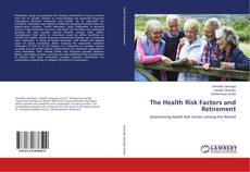 Copertina di The Health Risk Factors and Retirement