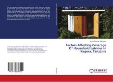 Bookcover of Factors Affecting Coverage Of Household Latrines In Kagera, Tanzania