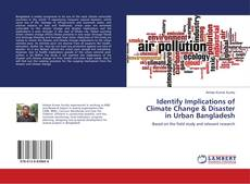 Bookcover of Identify Implications of Climate Change & Disaster in Urban Bangladesh