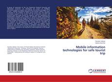 Bookcover of Mobile information technologies for safe tourist trip