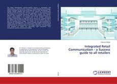 Borítókép a  Integrated Retail Communication - a Success guide to all retailers - hoz