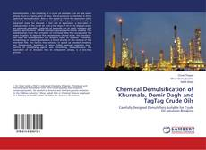 Обложка Chemical Demulsification of Khurmala, Demir Dagh and TagTag Crude Oils