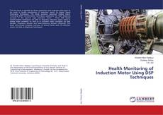 Bookcover of Health Monitoring of Induction Motor Using DSP Techniques