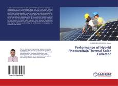 Bookcover of Performance of Hybrid Photovoltaic/Thermal Solar Collector