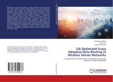 Portada del libro de GA Optimized Fuzzy Adaptive Data Routing in Wireless Sensor Networks