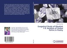 Bookcover of Exegetical Study of Obadiah 1-9: Analysis of Verbal Forms in Poetry