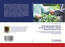 Bookcover of Managing agricultural projects in Jericho, North-West Province of SA