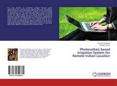 Bookcover of Photovoltaic based Irrigation System for Remote Indian Location