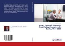 Buchcover von Macro Economic Impact of Fiscal Policy Changes in Sri Lanka, 1977-2005