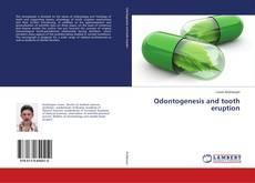 Odontogenesis and tooth eruption的封面