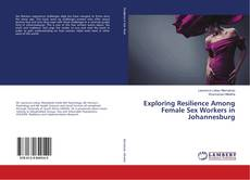 Couverture de Exploring Resilience Among Female Sex Workers in Johannesburg