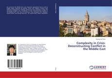Copertina di Complexity in Crisis: Deconstructing Conflict in the Middle East