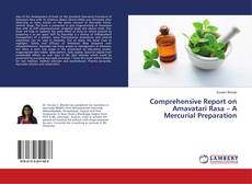 Copertina di Comprehensive Report on Amavatari Rasa – A Mercurial Preparation