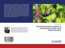 Bookcover of Directed Dynamics Model: A Comparative Study with Global Analysis