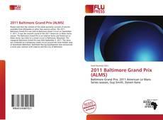 Portada del libro de 2011 Baltimore Grand Prix (ALMS)