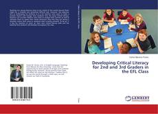 Bookcover of Developing Critical Literacy for 2nd and 3rd Graders in the EFL Class