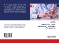 Bookcover of Orthodontic Tooth Movement : Biological Perspectives