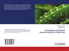 Portada del libro de Evaluation of skeletal muscle activity of Aloe vera