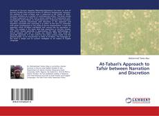 Bookcover of At-Tabari's Approach to Tafsir between Narration and Discretion