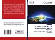 Bookcover of Fahreddin Râzî'de ALLAH TASAVVURU ve TEVHİD Sorunu