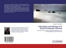 Bookcover of Education and Design of a Social Protection Scheme