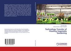 Couverture de Technology Transfer of Floating Vegetable Gardening