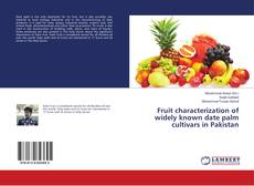 Fruit characterization of widely known date palm cultivars in Pakistan kitap kapağı