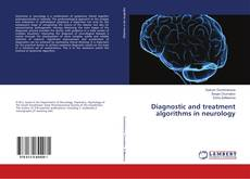 Bookcover of Diagnostic and treatment algorithms in neurology
