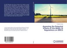 Bookcover of Assessing the Potential Effects of the BASEL III Regulations on BRICS