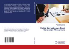 Bookcover of States, Corruption and Anti Corruption Mechanisms