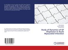 Bookcover of Study of Dynamics of QT Dispersion in Acute Myocardial Infarction