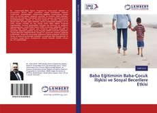 Buchcover von Baba Eğitiminin Baba-Çocuk İlişkisi ve Sosyal Becerilere Etkisi