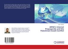 AIPAC's Internet Propaganda and the Palestinian-Israeli Conflict的封面