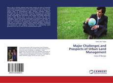 Bookcover of Major Challenges and Prospects of Urban Land Management