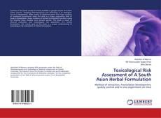 Toxicological Risk Assessment of A South Asian Herbal Formulation kitap kapağı