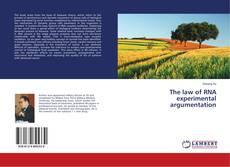 Bookcover of The law of RNA experimental argumentation