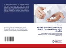 Capa do livro de Antimicrobial Use at Primary Health Care Level in Lusaka-Zambia