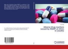 Portada del libro de Adverse drug reactions caused by HAART at clinics in Lesotho