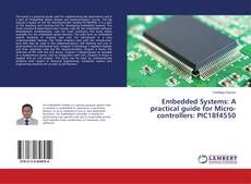 Bookcover of Embedded Systems: A practical guide for Micro-controllers: PIC18f4550