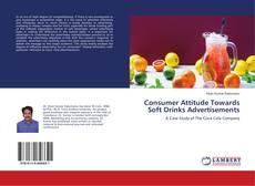 Consumer Attitude Towards Soft Drinks Advertisements kitap kapağı