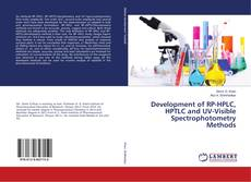 Development of RP-HPLC, HPTLC and UV-Visible Spectrophotometry Methods的封面