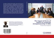 Portada del libro de The impact of forms of capital on Corporate Entrepreneurship in SOEs