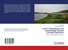 Isle of Vallay/North Uist Archaeology Climate Change Expedition的封面