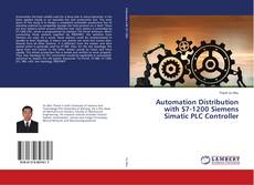 Bookcover of Automation Distribution with S7-1200 Siemens Simatic PLC Controller
