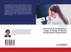 Bookcover of Confusion & Compilation Logs: A Study of Novice Programmer Experiences