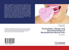 Bookcover of Formulation, Design and Characterization of Mucoadhesive Buccal Film