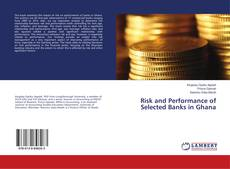 Bookcover of Risk and Performance of Selected Banks in Ghana
